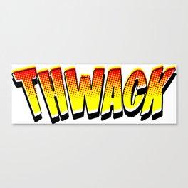 THWACK Canvas Print