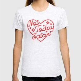 not today satan II T-shirt