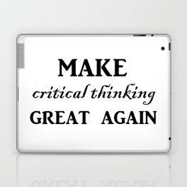 Make critical thinking great again Laptop & iPad Skin