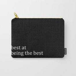 Best At Being The Best Carry-All Pouch