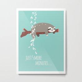 Sloth card - just 5 more minutes Metal Print