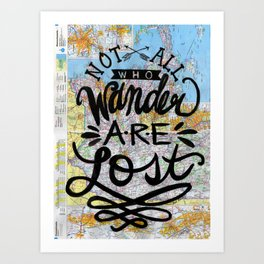 Not All Who Wander Are Lost Hand Lettering on Map Art Print