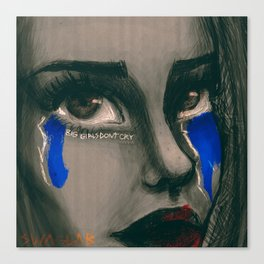 BIG GIRLS DON'T CRY Canvas Print