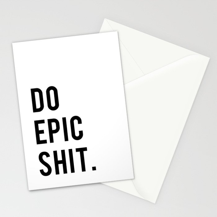 Do Epic Sh*t Minimal Motivational Quote Stationery Cards
