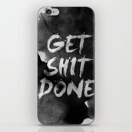 Motivational get it done iPhone Skin
