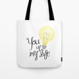 You Light Up My Life Tote Bag