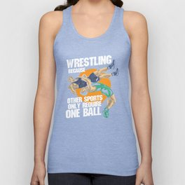 Wrestling Because Other Sports Only Require One Ball Unisex Tank Top