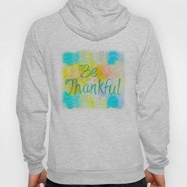 Be Thankful Hoody