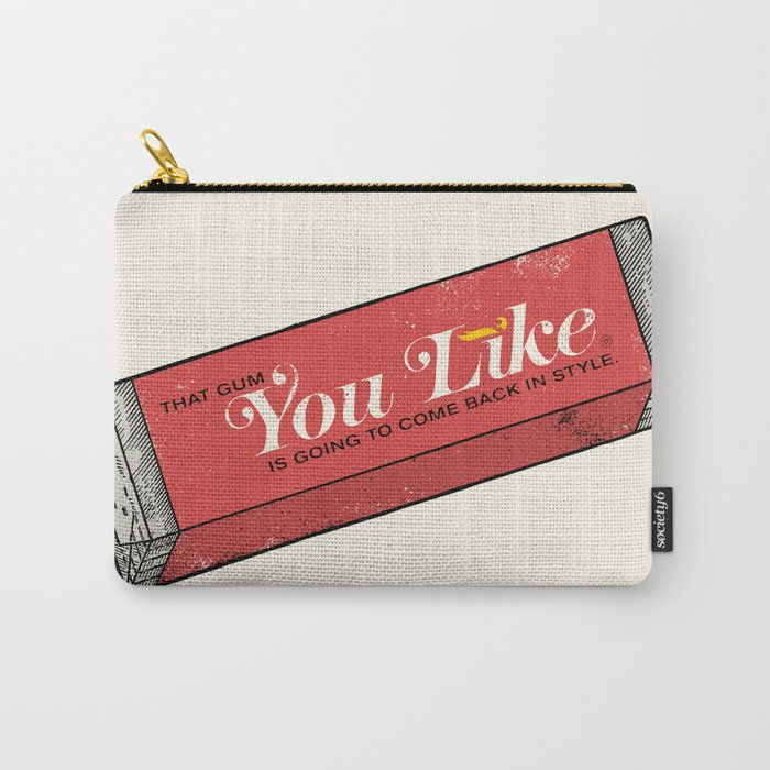 That gum you like is going to come back in style. Carry-All Pouch