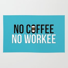 No Coffee No Workee Rug