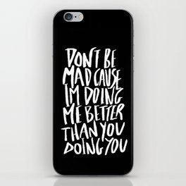 Don't Be Mad iPhone Skin