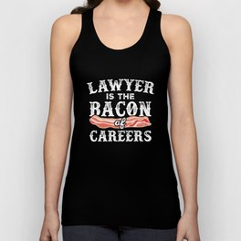 Lawyer Is The Bacon Of Careers Unisex Tank Top