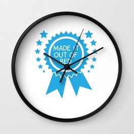 Made it Out of Bed Award Funny Graphic T-shirt Wall Clock