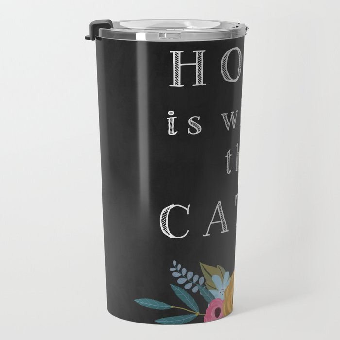 Home is where the cat is. // I love my cat Travel Mug
