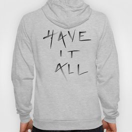 Have it all Typographic Hoody