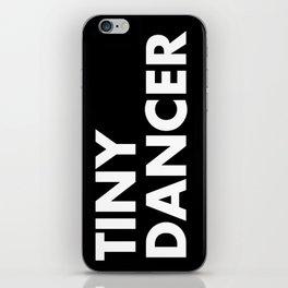 TINY DANCER iPhone Skin