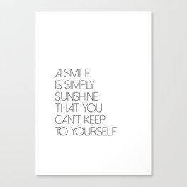 A Smile Is Simply Sunshine You Cannot Keep To Yourself Canvas Print