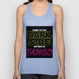 COME TO THE DARK SIDE WE HAVE TO TANGOO dance party disco star lovely vintage black space rocket  wa Unisex Tank Top