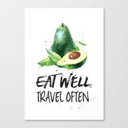 Avocado Eat well, travel often Canvas Print