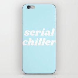 serial chiller iPhone Skin
