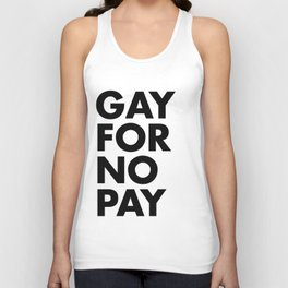 GAY FOR NO PAY Unisex Tank Top