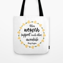 Women supporting women Tote Bag