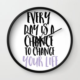 Every Day is a Chance Lavendar Wall Clock