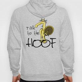 Talk to the Hoof! Hoody