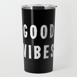 Grungy Distressed Ink Good Vibes | White on Black Travel Mug