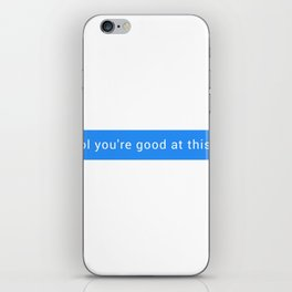 Lol you're good at this iPhone Skin