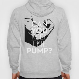 CAN YOU FEEL THE PUMP? FITNESS SLOGAN CROSSFIT MUSCLE Hoody
