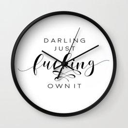 Darling Just Fucking Own It, Darling I Love You, DARLING GIFT IDEA,Darling Sign,Love Gift Wall Clock