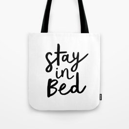 Stay in Bed black and white contemporary minimalism typography poster home wall decor bedroom Tote Bag