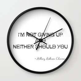 I'm Not Giving Up Wall Clock
