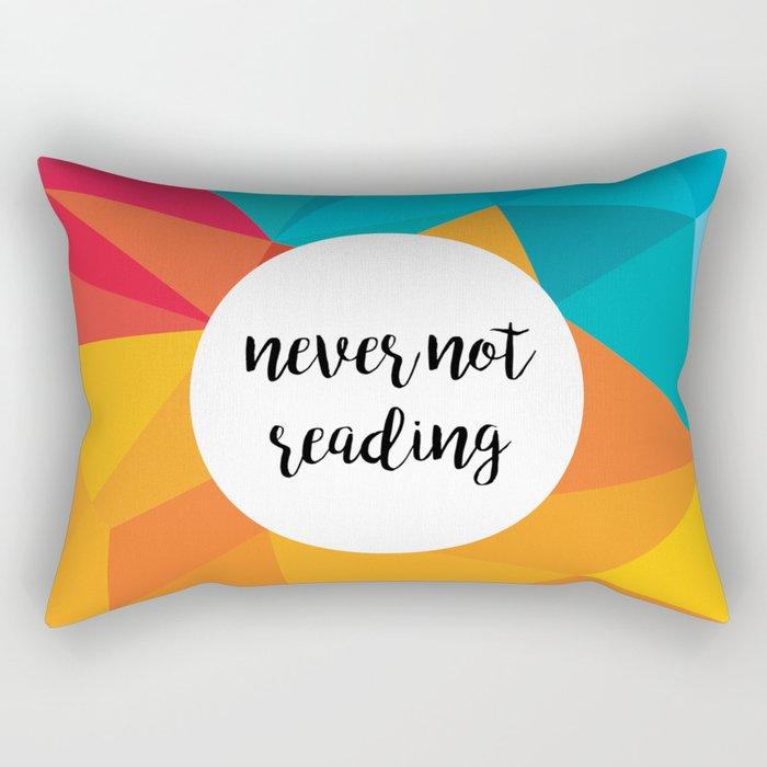 Never Not Reading  w/ geometric background Rectangular Pillow