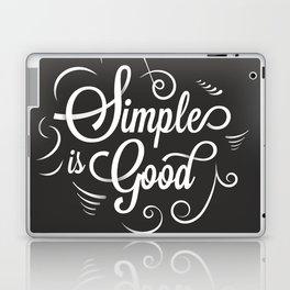 Simple is Good Laptop & iPad Skin