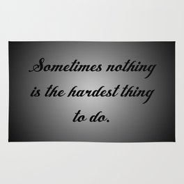Nothing is the Hardest Thing Rug