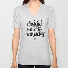 A Grateful Heart is a Magnment for Miracles Unisex V-Neck