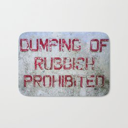 DUMPING OF RUBBISH PROHIBITED OLD SIGN Bath Mat