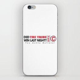 Did the tribe win last night? iPhone Skin