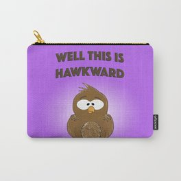 Well this is Hawkward  Carry-All Pouch
