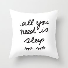 All You Need Is Sleep Throw Pillow