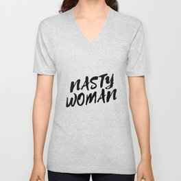 Nasty Woman II Unisex V-Neck