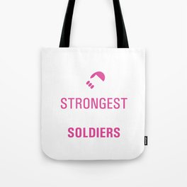 Strongest Women are Soldiers Uplifting T-shirt Tote Bag