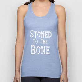 Stoned To the Bone Unisex Tank Top