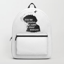 You're gonna carry that weight. Backpack