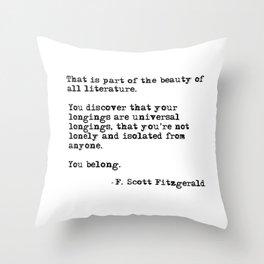 The beauty of all literature - F Scott Fitzgerald Throw Pillow