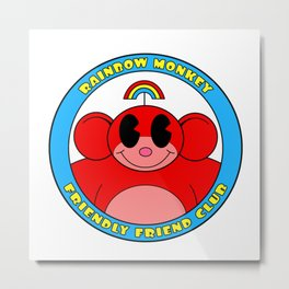 Rainbow Monkey Friendly Friend Club! Metal Print