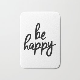 Be Happy black and white monochrome typography poster design bedroom wall art home decor Bath Mat