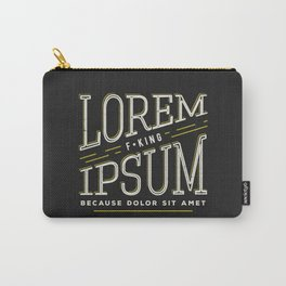 Lorem F*king ipsum Carry-All Pouch